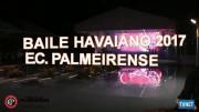 BAILE HAVAIANO 2017 – E. C. PALMEIRENSE